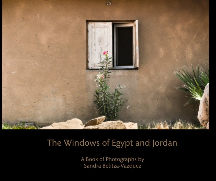 View The Windows of Egypt and Jordan by A Book of Photographs by Sandra Belitza-Vazquez