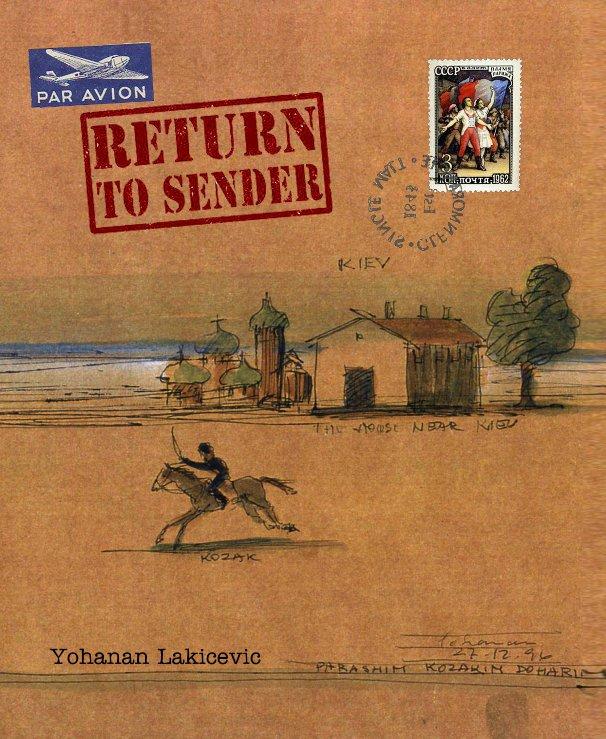 View RETURN TO SENDER by Yohanan Lakicevic