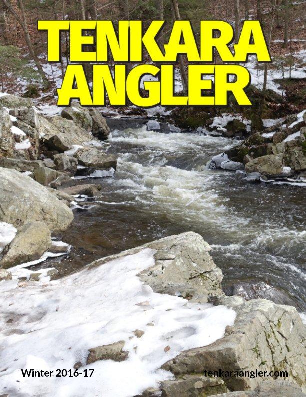 View Tenkara Angler (Premium) - Winter 2016-17 by Michael Agneta