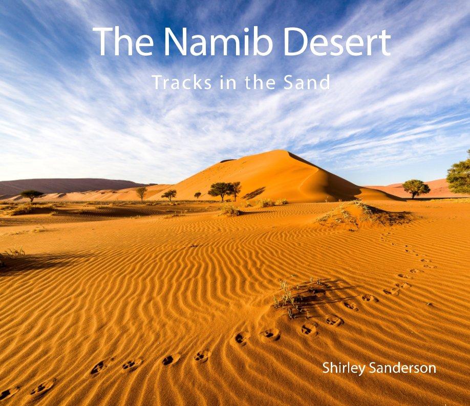 View The Namib Desert by Shirley Sanderson