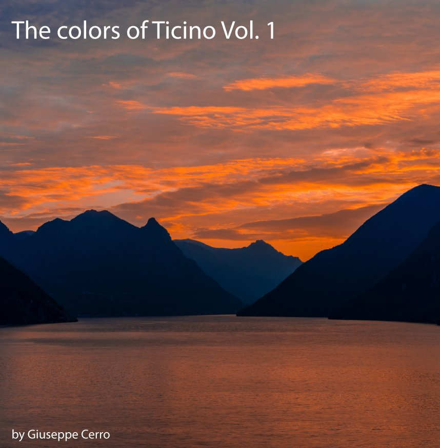 View The colors of Ticino Vol.1 by Giuseppe Cerro