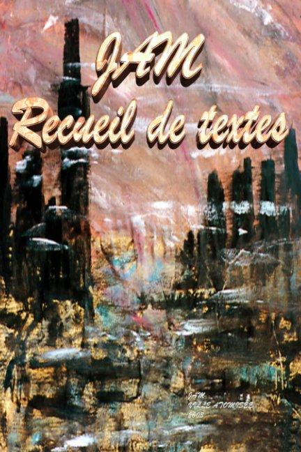 View JAM recueil de textes by JAM artiste chercheur