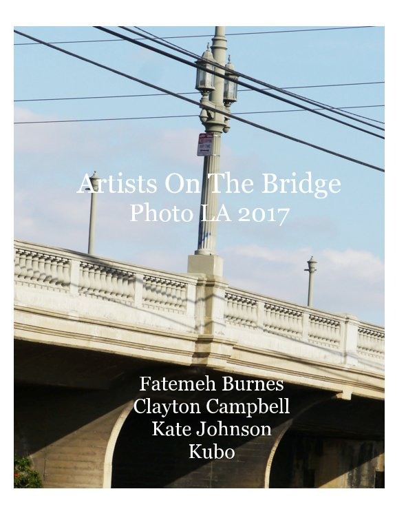 View Artists On The Bridge by Burnes, Campbell, Johnson, Kubo