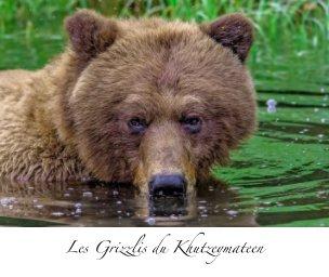 Les Grizzlis du Khutzeymateen book cover