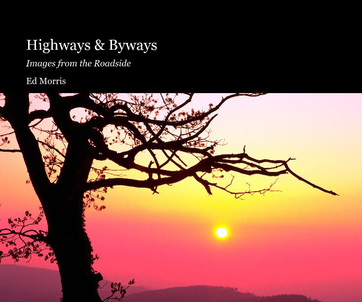 View Highways & Byways by Ed Morris