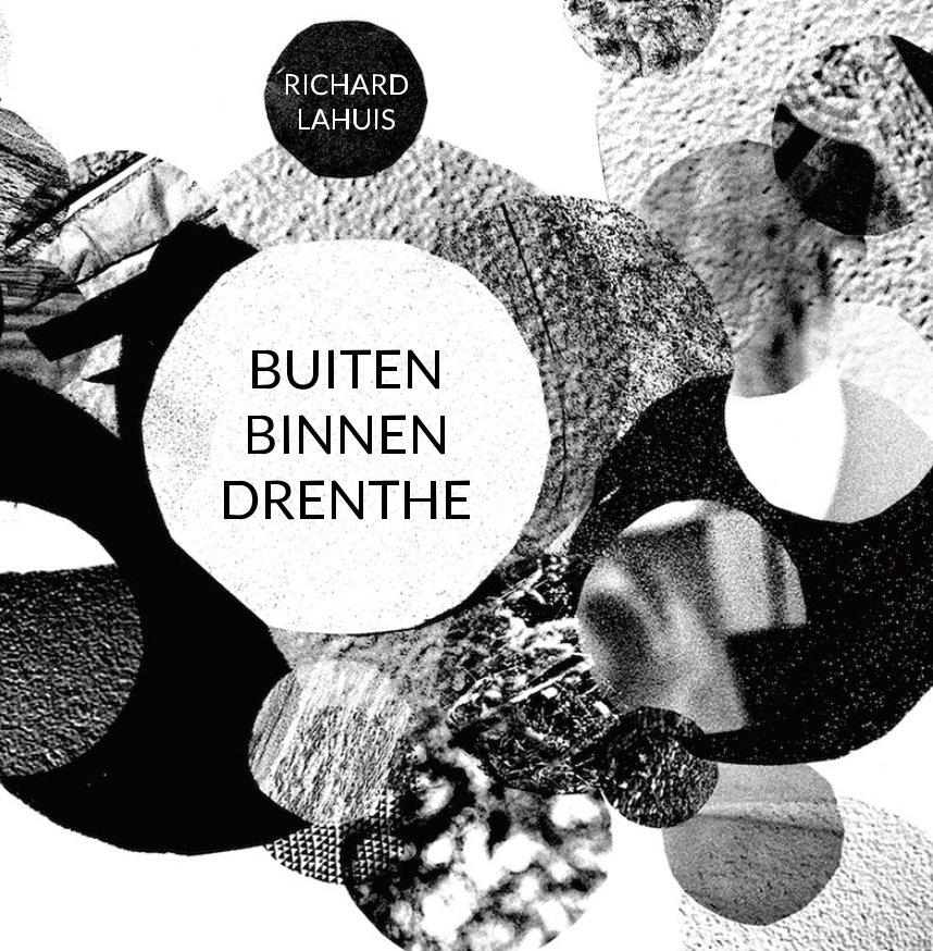 View Buiten Binnen Drenthe by Richard Lahuis