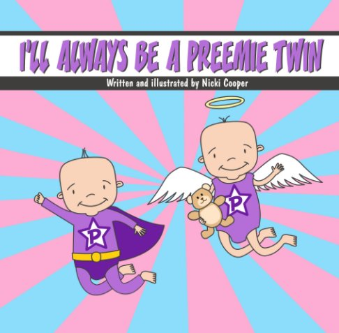 View I'll Always be a Preemie Twin by Nicki Cooper