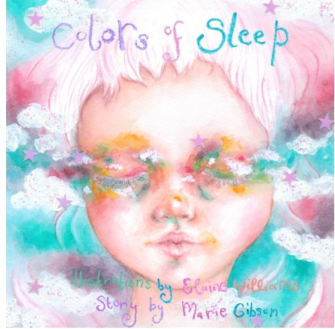 View Colors of Sleep by Gibson Marie, Elaine Williams