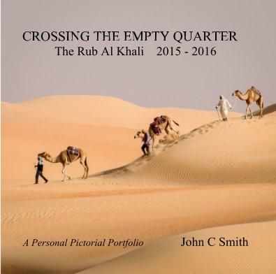 CROSSING THE EMPTY QUARTER The Rub Al Khali 2015 - 2016 book cover