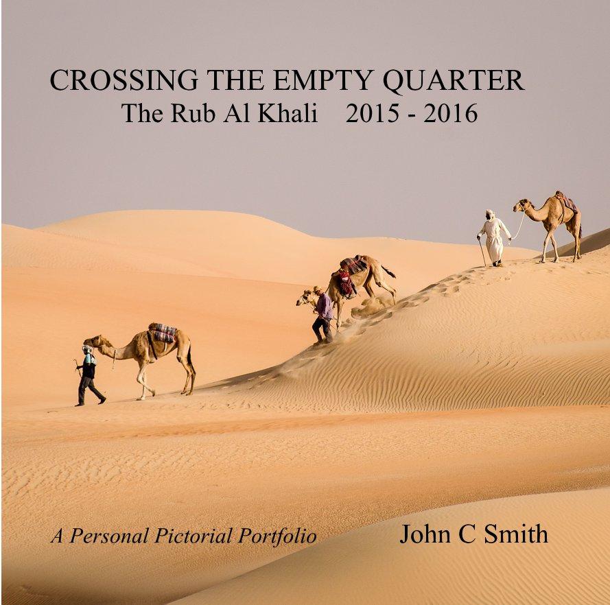Bekijk CROSSING THE EMPTY QUARTER The Rub Al Khali 2015 - 2016 op John C Smith