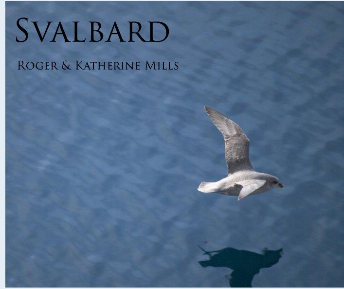 View Svalbard by Roger & Katherine Mills