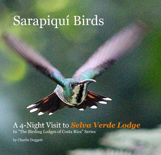 View Sarapiquí Birds by Charlie Doggett