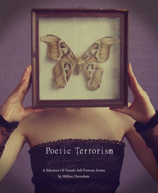 View Poetic Terrorism by A Selection Of Female Self-Portrait Artists by Helene Deroubaix