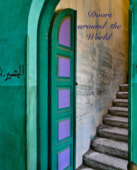 View Doors                              Around  the                            World by Sandra Belitza-Vazquez