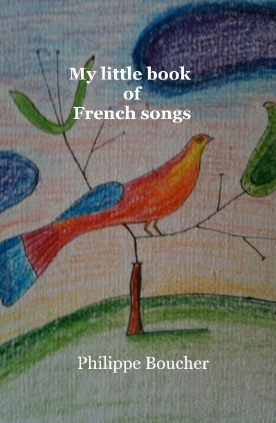 View My little book of French songs by Philippe Boucher