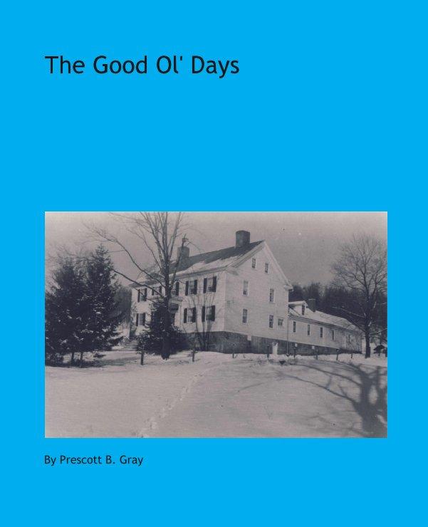 The Good Ol' Days nach Prescott B. Gray anzeigen