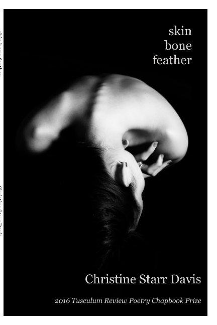 View skin bone feather by Christine Starr Davis