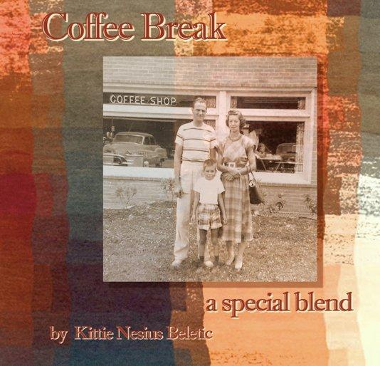 View Coffee Break by Kittie Nesius Beletic