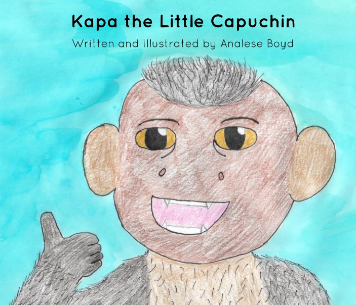 View Kapa the Little Capuchin by Analese Boyd