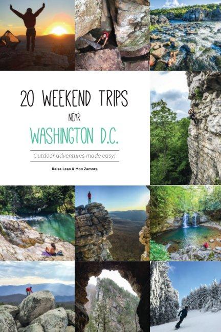 View 20 weekend trips near Washington D.C. by Raisa Leao & Mon Zamora
