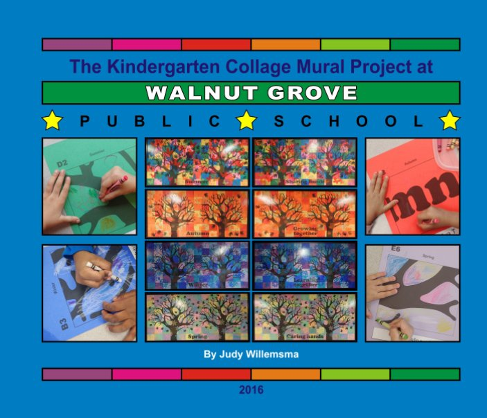 View The Kindergarten Collage Mural Project at Walnut Grove Public School 2016 by Judy Willemsma