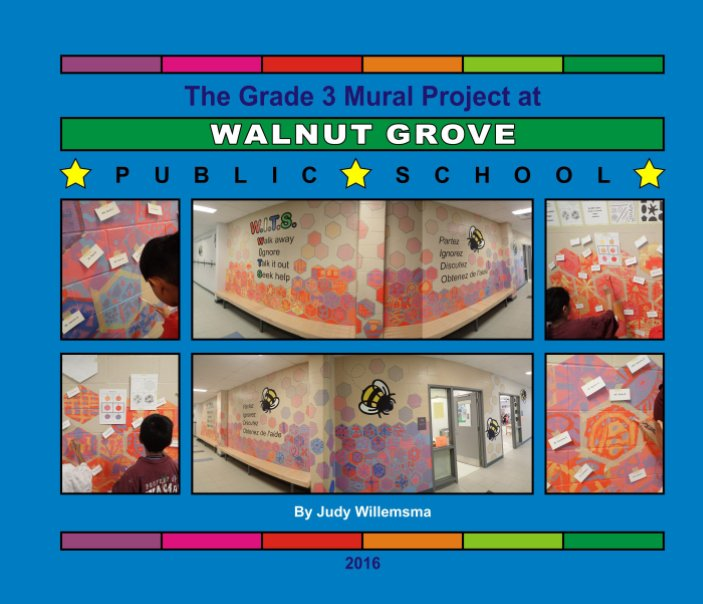 View Grade 3 Mural Project at Walnut Grove PS 2016 by Judy Willemsma