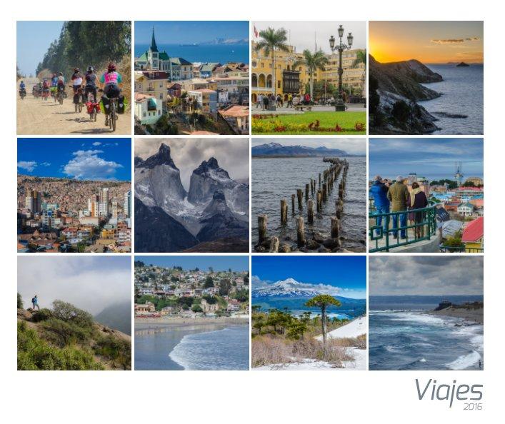 Ver Viajes 2016 por Chile, Perú y Bolivia por Andres Briones Cartagena
