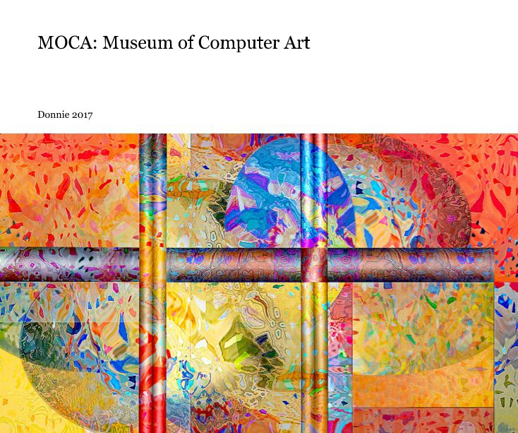 View MOCA: Museum of Computer Art by Don Archer