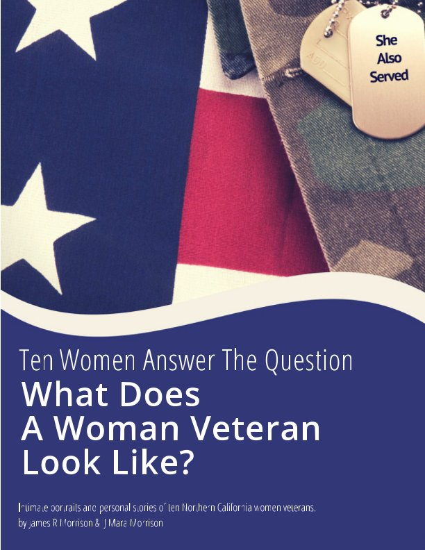 View What Does A Woman Veteran Look Like? by James R Morrison Photography