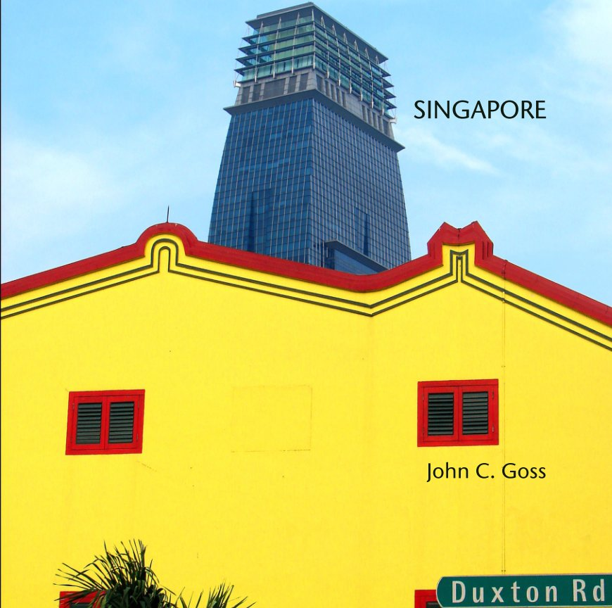 View SINGAPORE by John C. Goss