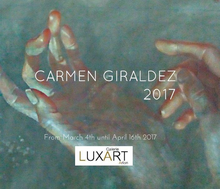 Ver CARMEN GIRALDEZ 2017 por CARMEN GIRALDEZ