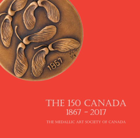View The 150 Canada: 1867-2017 by Lorraine Wright