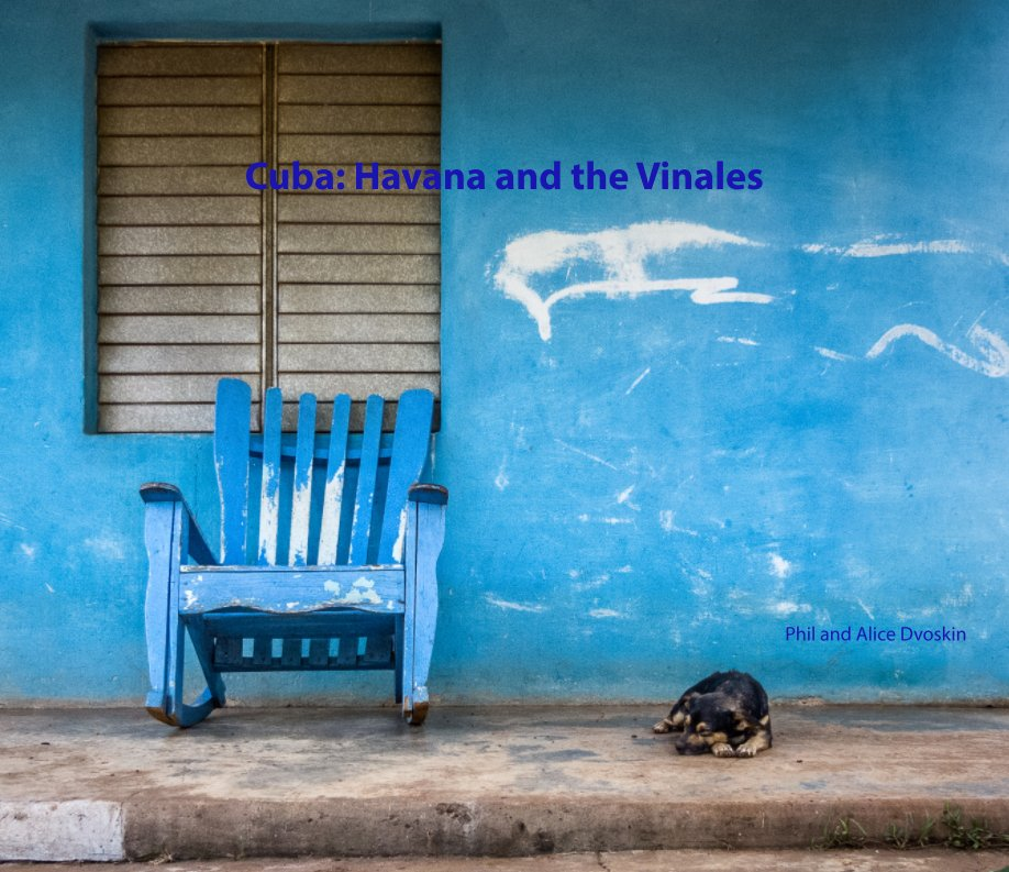 Bekijk Cuba: Havana and the Vinales op Phil and Alice Dvoskin