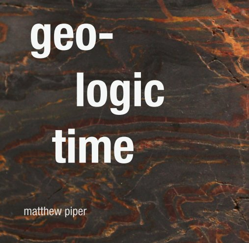 View geologic time by Matthew Piper
