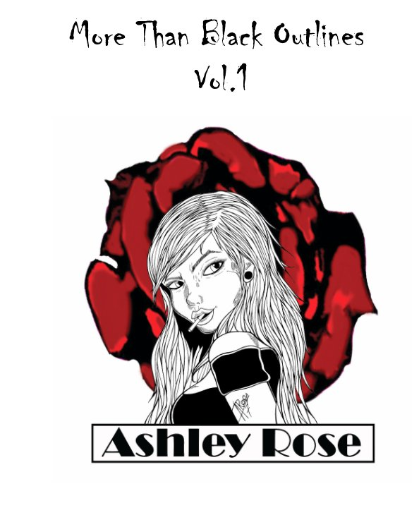 View More Than Black Outlines Vol. 1 by Ashley Rose