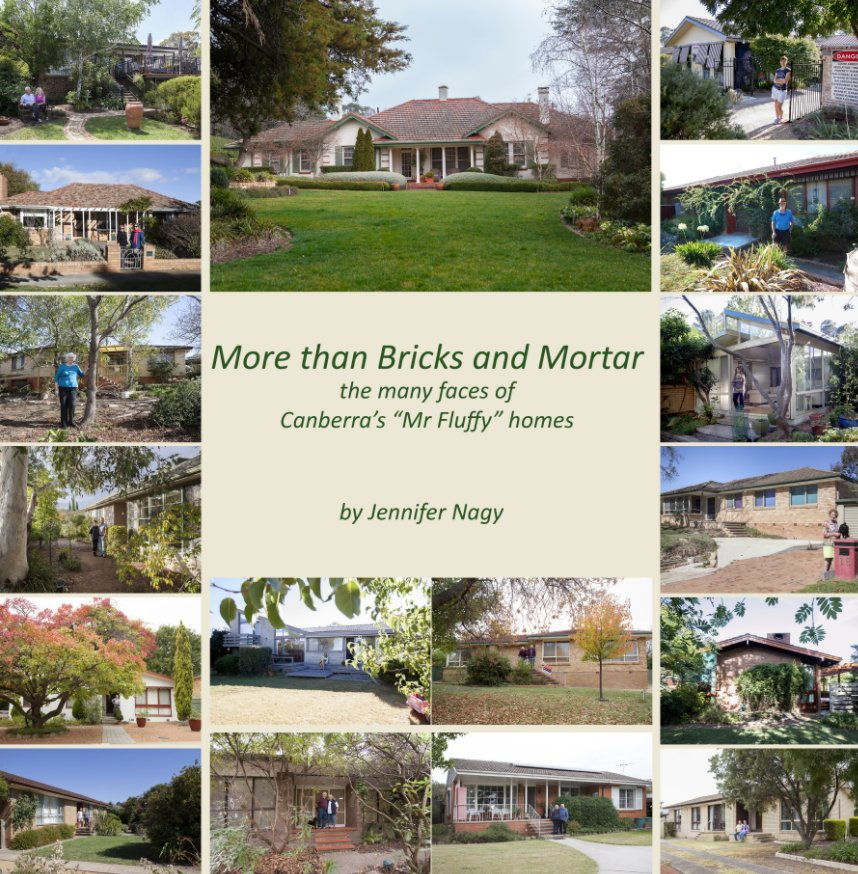 "View More Than Bricks and Mortar the many faces of Canberra's ""Mr Fluffy"" homes by Jennifer Nagy"