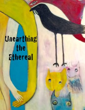 Unearthing the Ethereal book cover