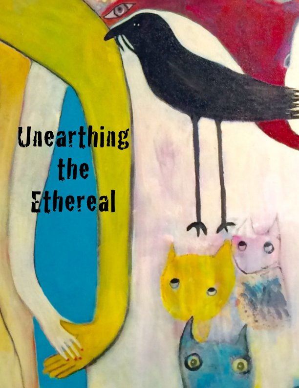 View Unearthing the Ethereal by Jane Dickson