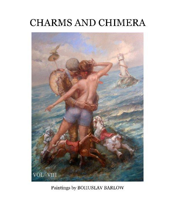 View CHARMS AND CHIMERA by Paintings by BOHUSLAV BARLOW
