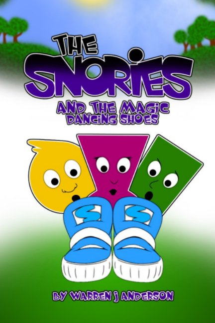 View The Snories and the Magic Dancing Shoes by Warren J Anderson