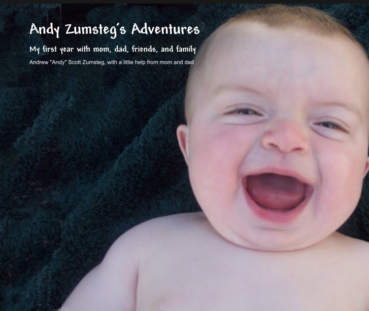 """View Andy Zumsteg's Adventures by Andrew """"Andy"""" Scott Zumsteg, with a little help from mom and dad"""