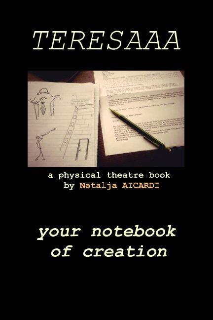 View TERESAAA a physical theatre book by Natalja Aicardi