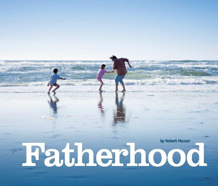 View Fatherhood . softcover by Robert Houser