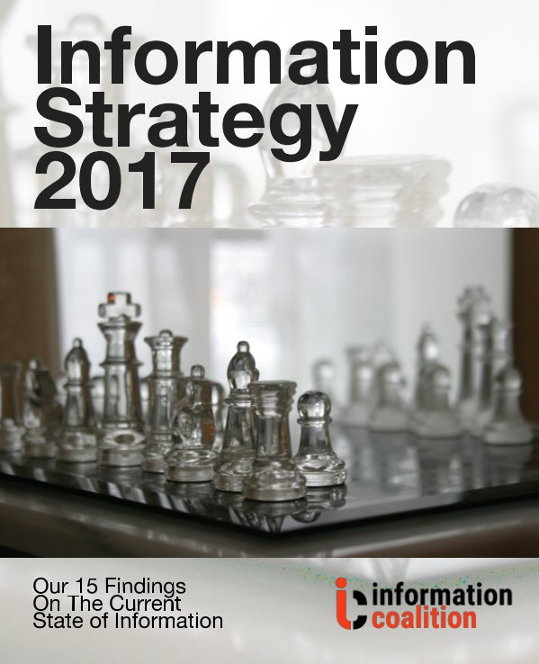 View Information Strategy 2017 by Information Coalition, Nick Inglis (Lead Researcher)