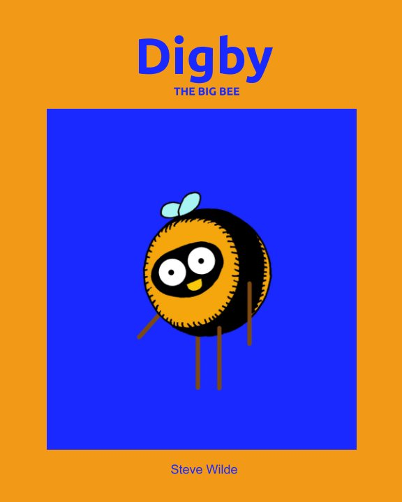 View Digby The Big Bee by Steve Wilde