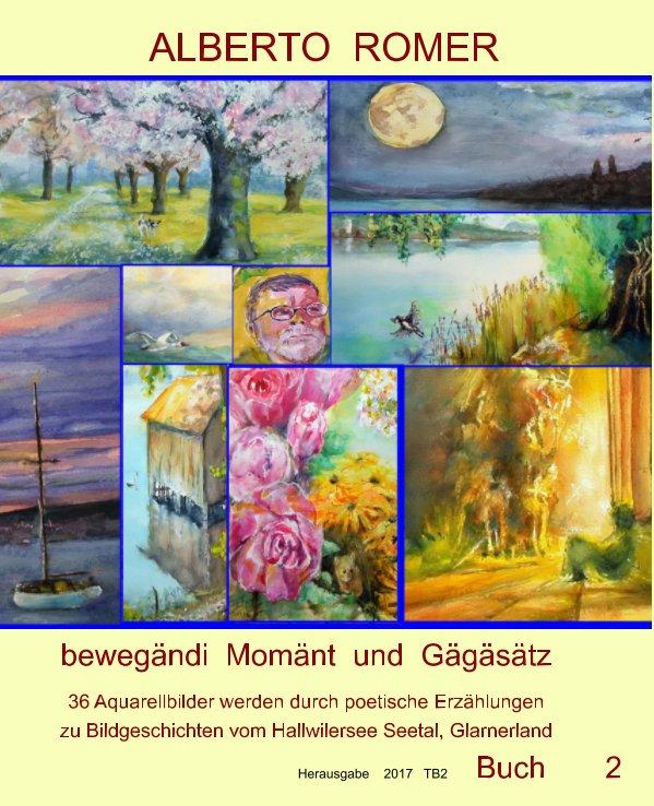 """Bekijk ALBERTO   ROMER"""" bewegändi Momänt und Gägäsätz """"36 Aquarellbilder mit  poetischen Erzählungen zu Bildgeschichten op ALBERTO  ROMER"""