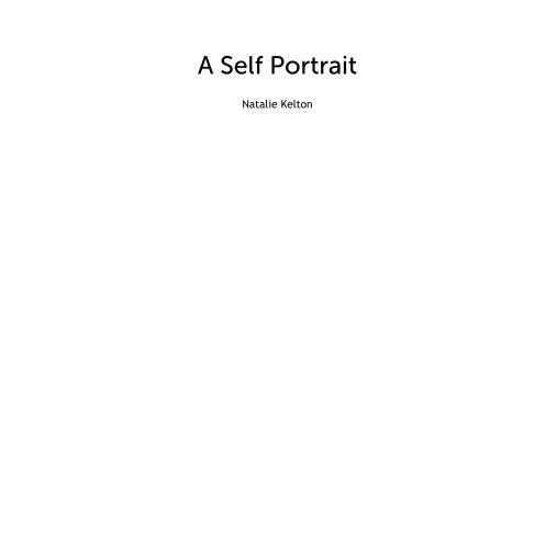 View A Self Portrait by Natalie Kelton