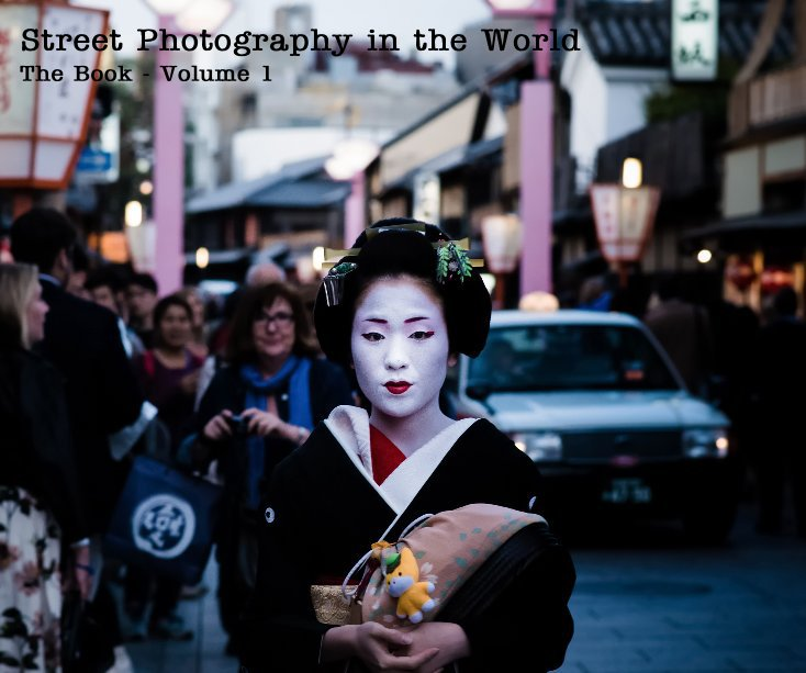 Visualizza Street Photography in the World The Book - Volume 1 di The Book - Volume 1