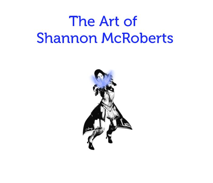 View The Art of Shannon McRoberts by Shannon McRoberts
