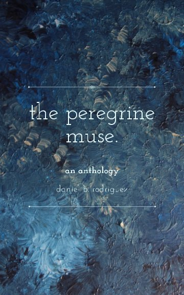 View The Peregrine Muse. by Daniel B. Rodriguez